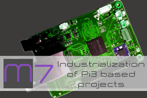 M/ - Industrialization of Pi3 based projects