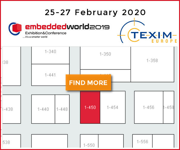 <strong>will be available at the Booth Texim Europe at the Embedded World 2020 in Nuremberg.</strong>